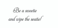 Be A Sweetie... (Wall Art Decal)