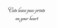 Cats Leave Paw Prints... (Wall Art Decal)
