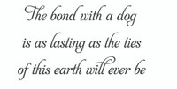 The Bond With A Dog... (Wall Art Decal)