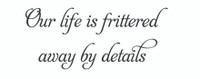 Our Life Is Frittered... (Wall Art  Decal)