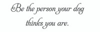 Be The Person... (Wall Art Decal)
