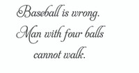 Baseball Is Wrong... (Wall Art Decal)