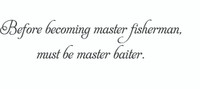 Before Becoming Master... (Wall Art Decal)