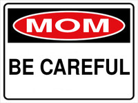 Mom Be Careful Hardhat Sticker