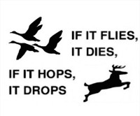If It Flies It Dies, If It Hops It Drops Decal