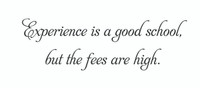 Experience Is... (Wall Art Decal)