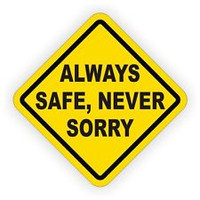 Always Safe Never Sorry Hardhat Sticker