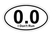 0.0 I Don't Run Oval Bumper Sticker