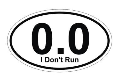0.0 I Don't Run Oval Bumper Sticker