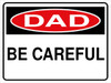 Dad Be Careful Hardhat Sticker