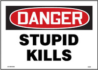Danger Stupid Kills Sign