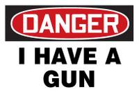 Danger I have a Gun sign
