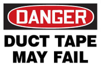 danger duct tape may fail sign