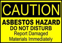 Caution Asbestos Hazard Do Not Disturb