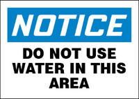 Notice Do Not Use Water In This Area Sign