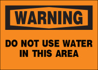 Warning Do Not Use Water In This Area