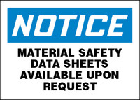 Notice Material Safety Data Sheets Available Upon Request