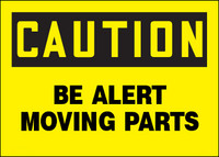 Caution Be Alert Moving Parts