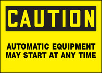 Caution Automatic Equipment May Start At Any Time