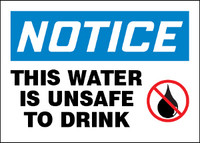 Notice This Water is Unsafe To Drink