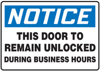 Notice This Door to Remain Unlocked During Business Hours