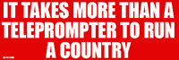 It Takes More Than A Teleprompter To Run A Country