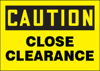 Caution Close Clearance