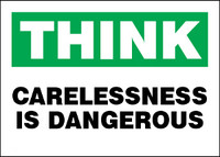 Think Carelessness is Dangerous Sign