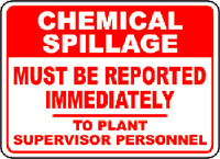 Chemical Spillage Must Be Reported Immediately To Supervisor Personnel