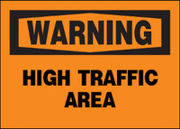 Warning High Traffic Area Plastic Sign