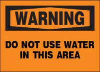 Warning Do Not Use Water In This Area Plastic Sign