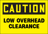 Caution Low Overhead Clearance Plastic Sign