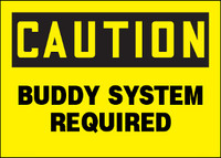 Caution Buddy System Required Plastic Sign