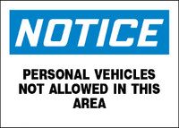 Notice Personal Vehicles Not Allowed In This Area Plastic Sign