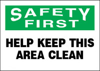 Safety First Help Keep This Area Clean Plastic Sign