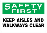 Safety First Keep Aisles And Walkways Clear Plastic Sign