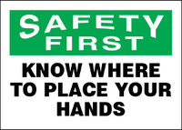 Safety First Know Where To Place Your Hands Plastic Sign