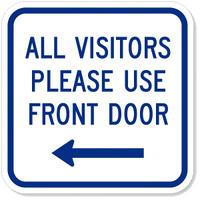 All Visitors Please Use Front Door (Left Arrow) Vinyl Sign