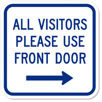 All Visitors Please Use Front Door (Right Arrow) Plastic