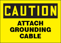 Caution Attach Grounding Cable Plastic Sign