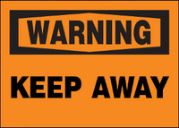 Warning Keep Away Aluminum Sign