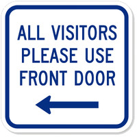 All Visitors Please Use Front Door (Left Arrow)