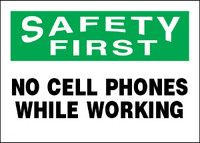 Safety First No Cell Phones While Working Aluminum Sign