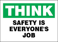 Think Safety Is Everyone's Job Aluminum Sign