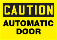 Caution Automatic Door Aluminum Sign