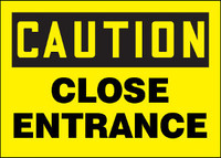 Caution Close Entrance Aluminum Sign