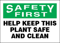 Safety First Help Keep This Plant Safe And Clean Plastic Sign