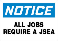 Notice All Jobs Require A JSEA Plastic Sign