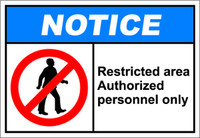 Notice - Restricted Area Authorized Personnel Only Plastic Sign
