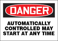 Danger Automatically Controlled May Start At Any Time Sign